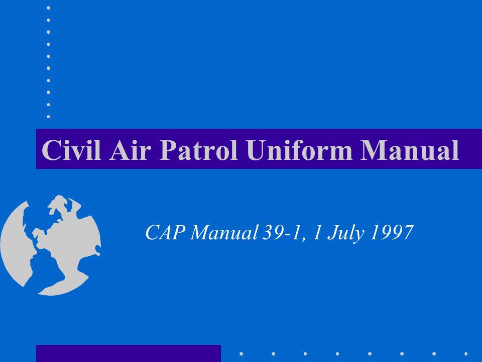 Civil Air Patrol Uniform Manual CAP Manual 39-1, 1 July 1997
