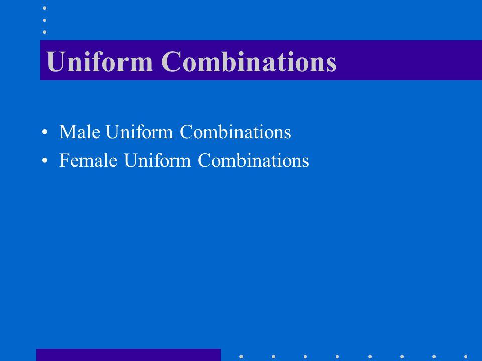 Uniform Combinations Male Uniform Combinations Female Uniform Combinations