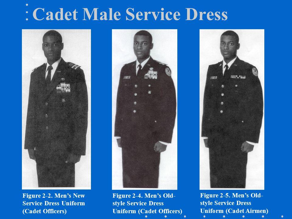 Cadet Male Service Dress Figure 2-2.Men's New Service Dress Uniform (Cadet Officers) Figure 2-4.