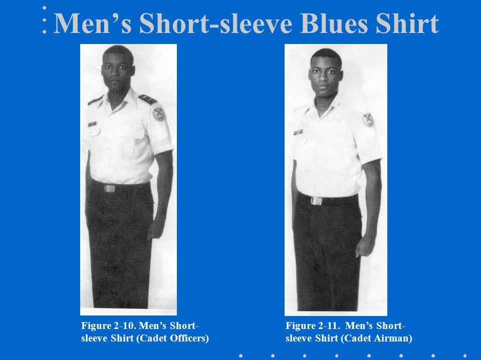 Men's Short-sleeve Blues Shirt Figure 2-10.Men's Short- sleeve Shirt (Cadet Officers) Figure 2-11.