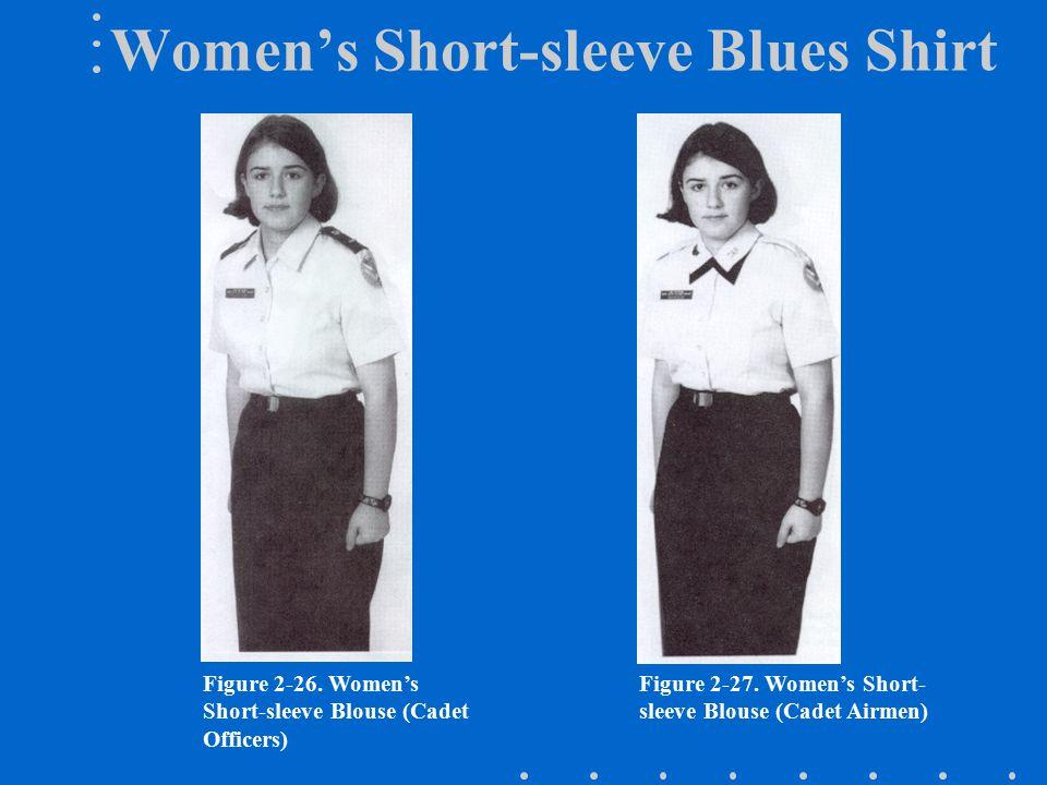 Figure 2-26.Women's Short-sleeve Blouse (Cadet Officers) Figure 2-27.
