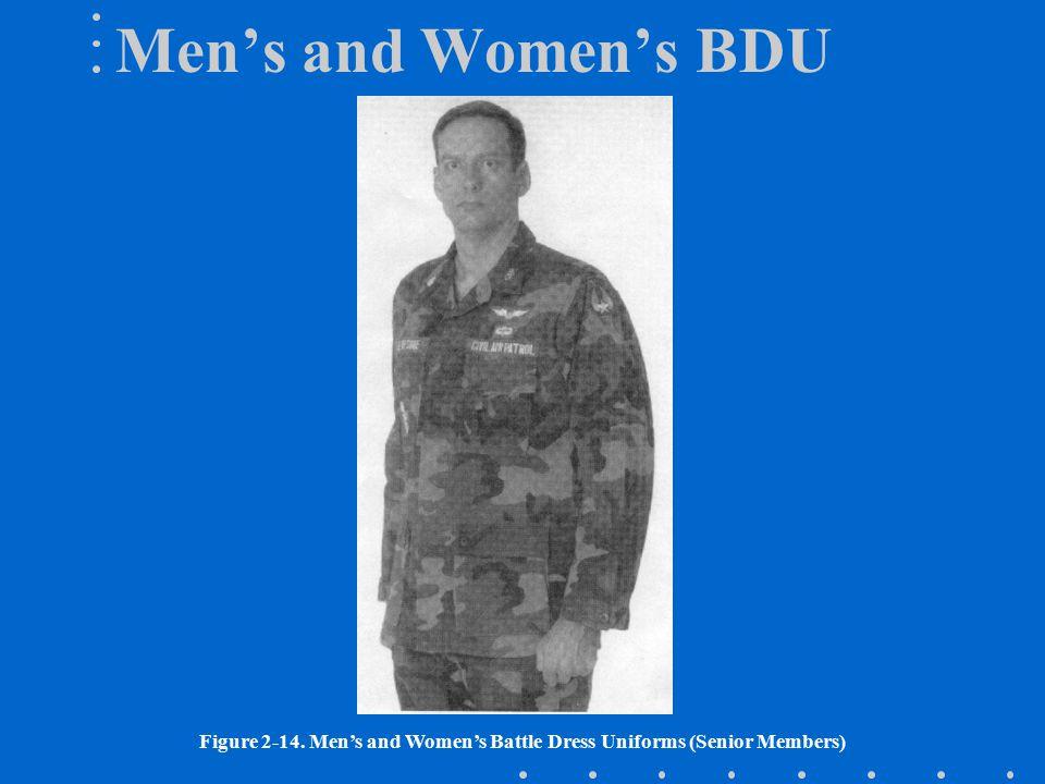 Men's and Women's BDU Figure 2-14. Men's and Women's Battle Dress Uniforms (Senior Members)