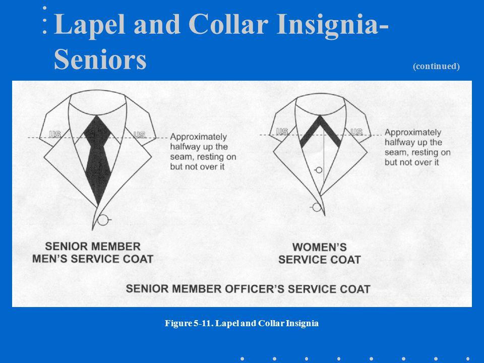 Lapel and Collar Insignia- Seniors (continued) Figure 5-11. Lapel and Collar Insignia