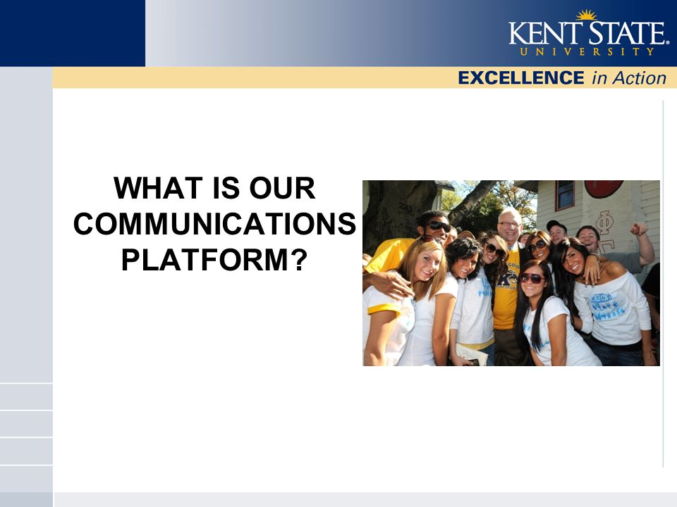 WHAT IS OUR COMMUNICATIONS PLATFORM