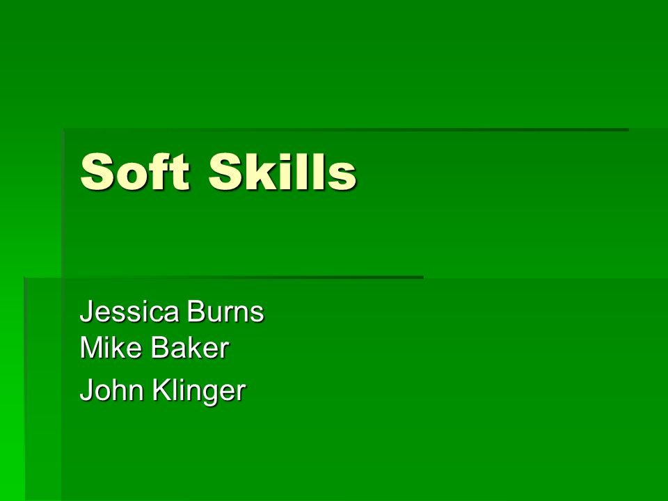 Definition  Soft Skills- refer to the cluster of personality traits, social graces, facility with language, personal habits, friendliness, and optimism that mark people to varying degrees