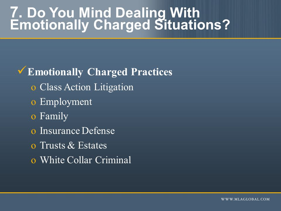 7. Do You Mind Dealing With Emotionally Charged Situations.