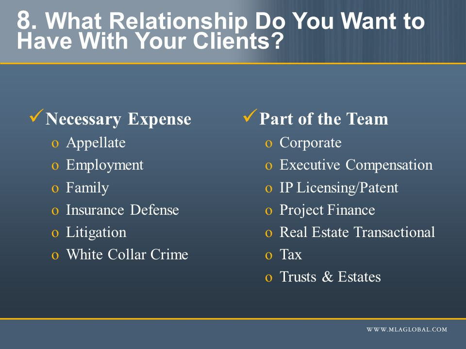 8. What Relationship Do You Want to Have With Your Clients.