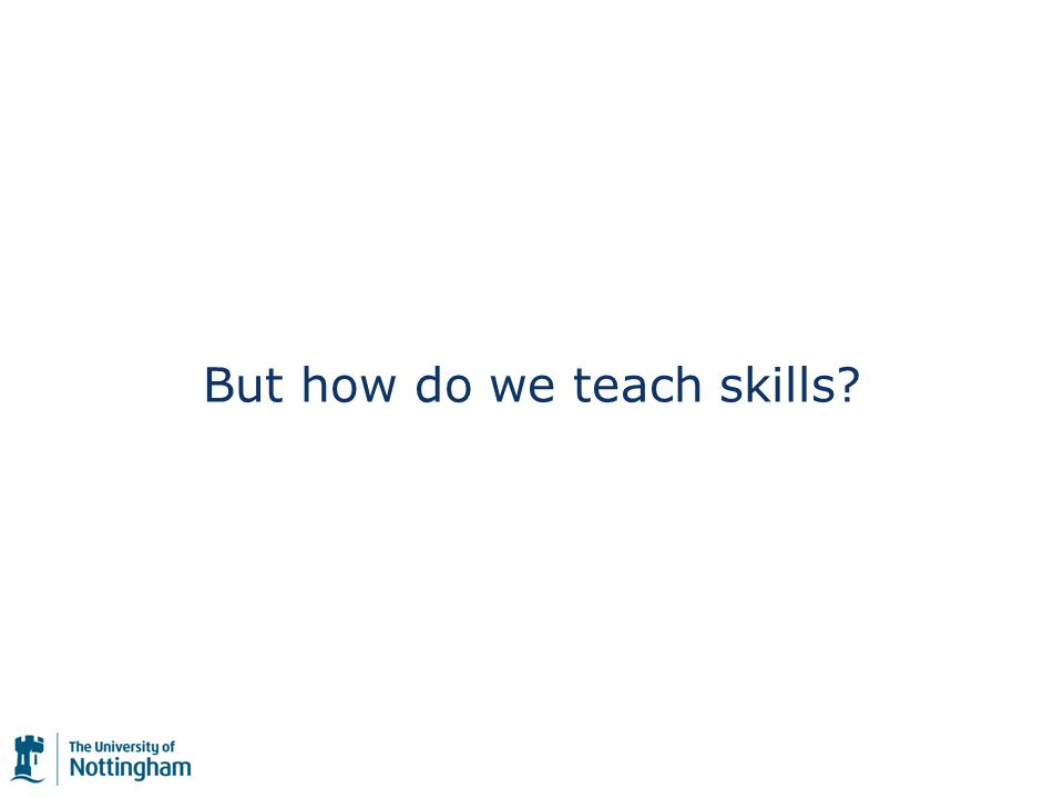 But how do we teach skills