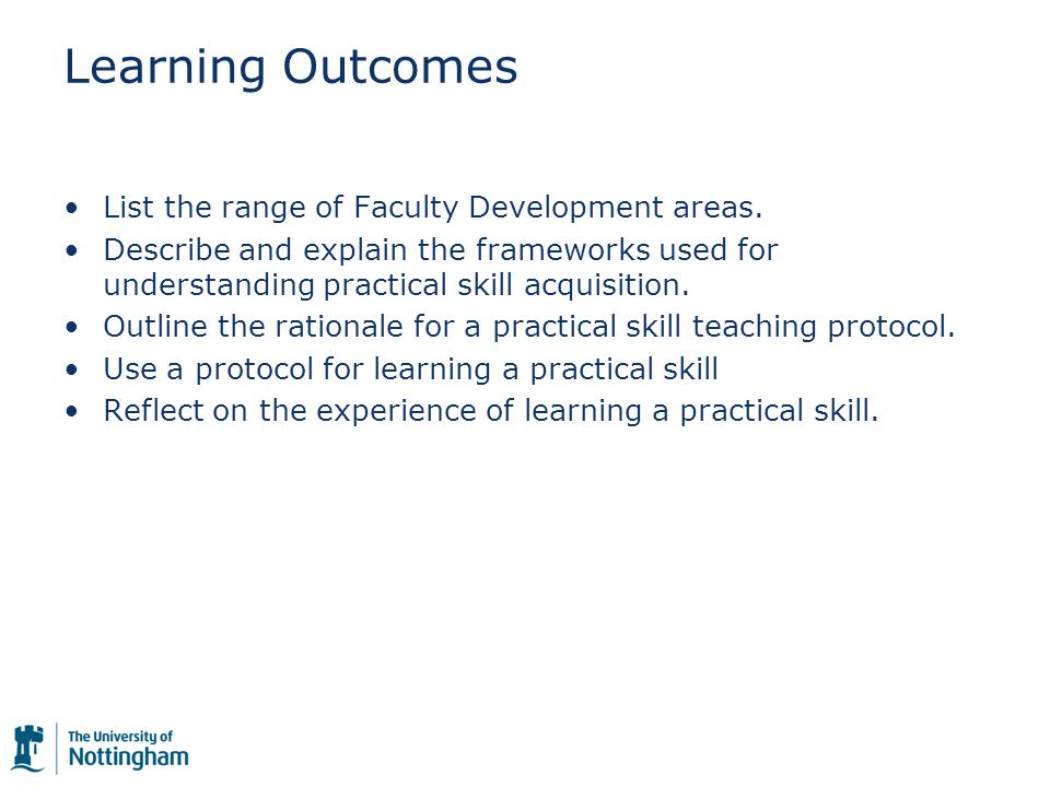 Learning Outcomes List the range of Faculty Development areas.