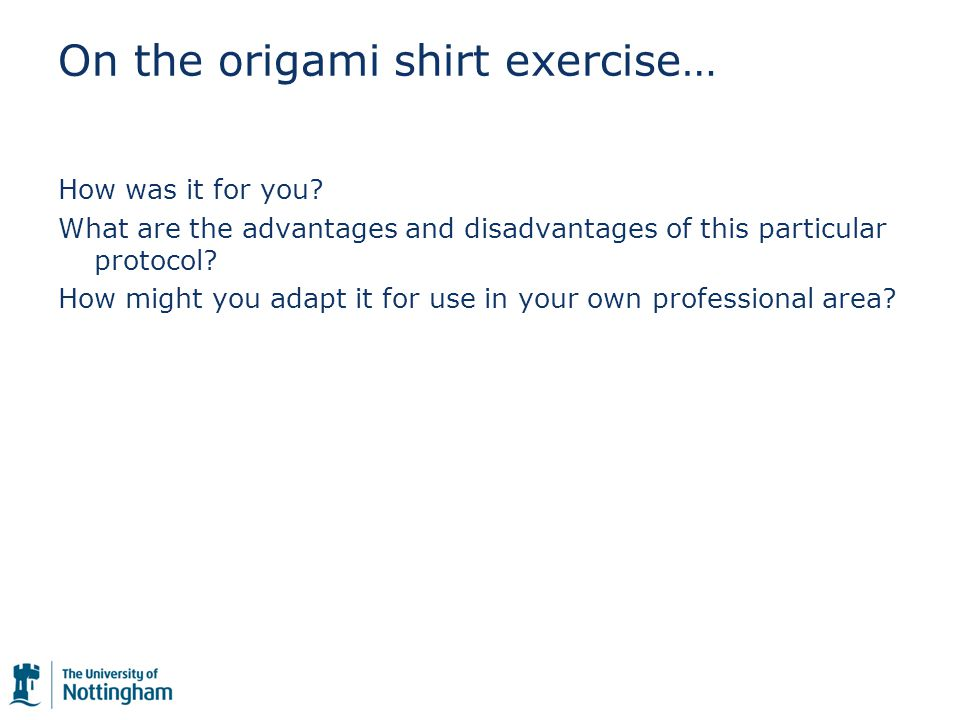 On the origami shirt exercise… How was it for you.