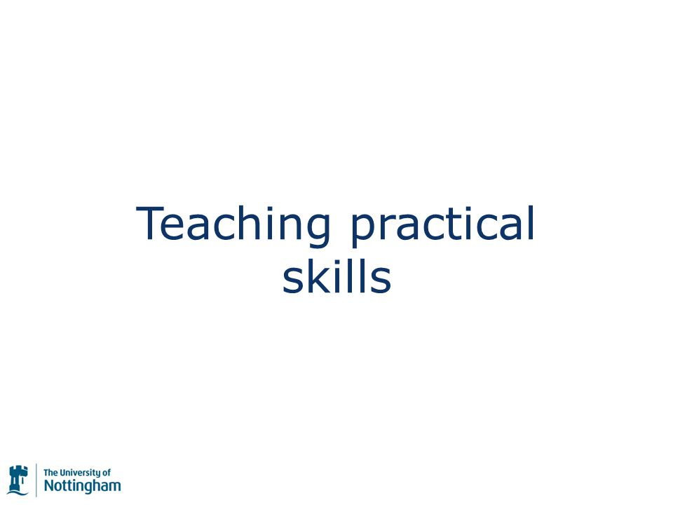 Teaching practical skills