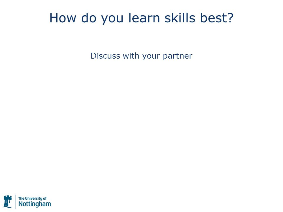 How do you learn skills best Discuss with your partner
