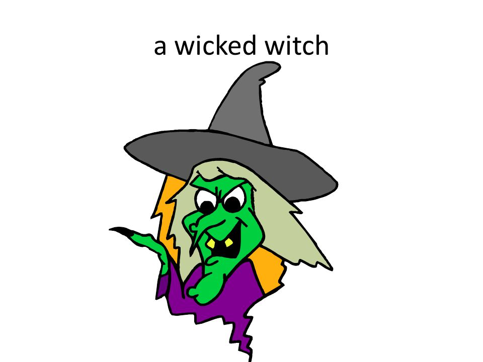 a wicked witch