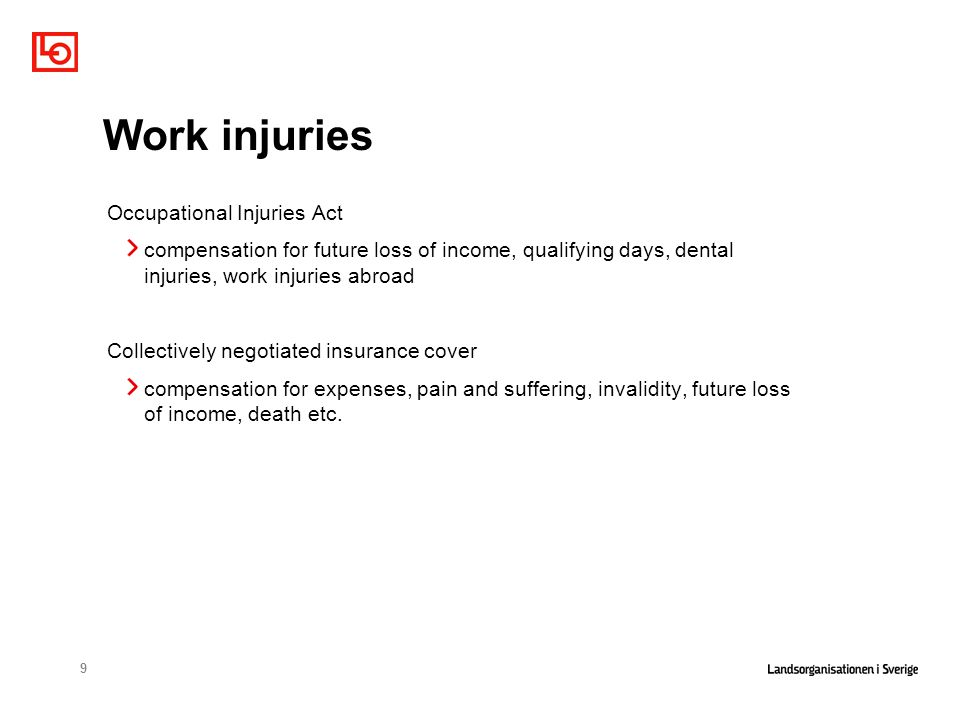 9 Work injuries Occupational Injuries Act compensation for future loss of income, qualifying days, dental injuries, work injuries abroad Collectively