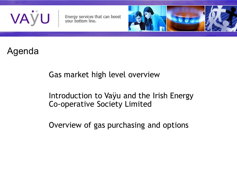 Understanding today's rapidly evolving energy market Irish Gas Market Threshold for eligibility was set at 5.3 GWh per annum Natural gas users consuming above this threshold were eligible to choose their gas Supplier Equates to 230 eligible customers across 250 sites Threshold dropped further on the 1 st July, 2004 to include all those using in excess of 73k kWh (All Non-Domestic) Opens up approximately 19,000 smaller industrial & commercial and SME customers