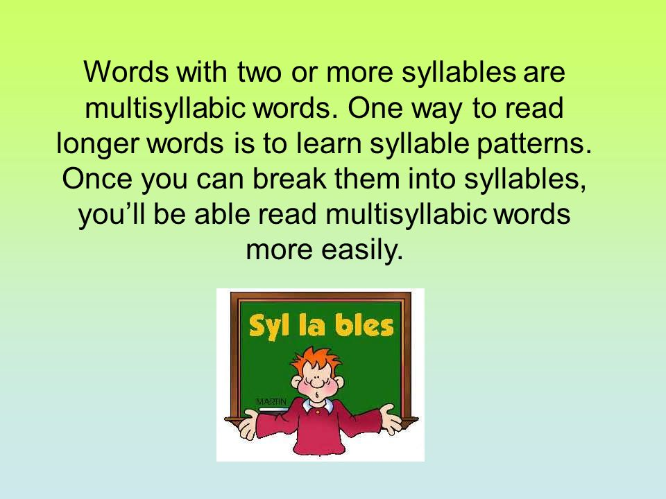 Almost all syllables fall into one of these categories: Closed Syllables Open Syllables Vowel Team Syllables Consonant + le Syllables R- Controlled Vowel Syllables Vowel + Consonant + e