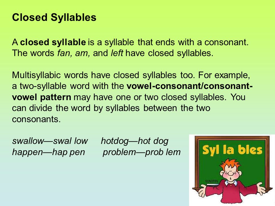 Which word has a closed first syllable.1. rabbit, raisin 2.