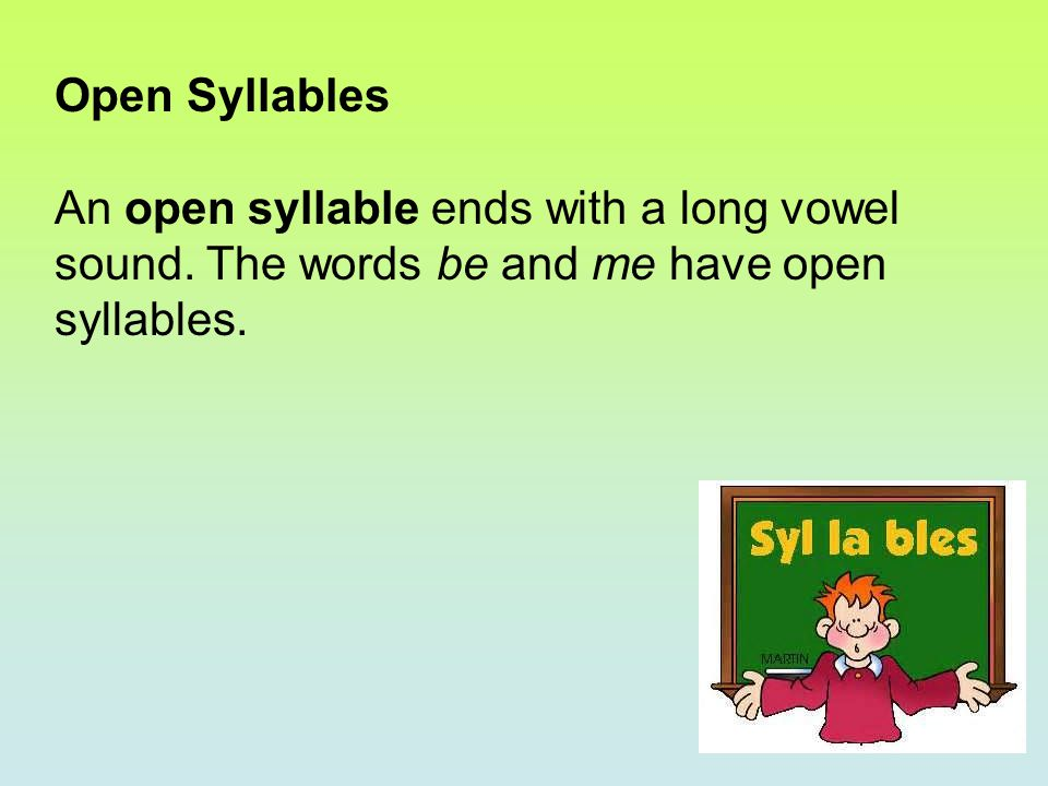 Some multisyllabic words have an open syllable in the middle of the word.