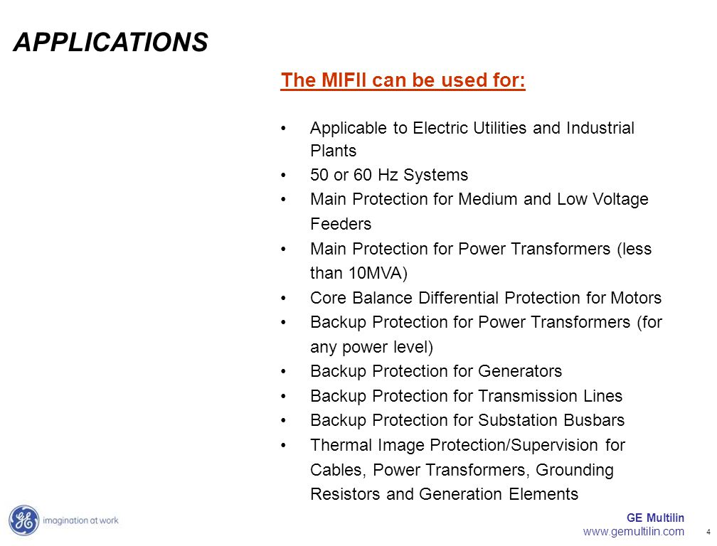 GE Multilin www.gemultilin.com 4 The MIFII can be used for: Applicable to Electric Utilities and Industrial PlantsApplicable to Electric Utilities and