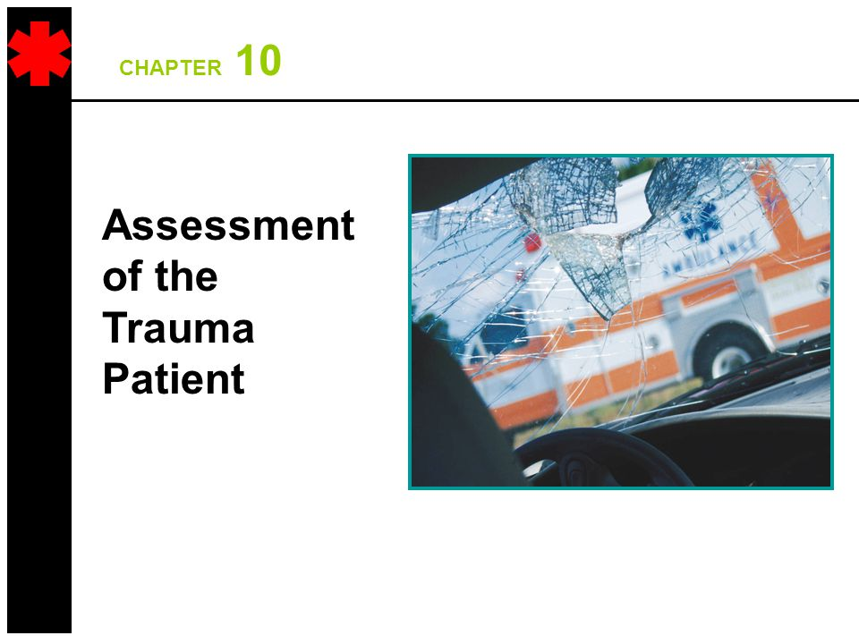 CHAPTER 10 Assessment of the Trauma Patient