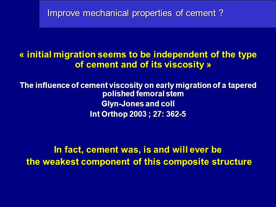 Improve mechanical properties of cement ? « initial migration seems to be independent of the type of cement and of its viscosity » The influence of ce