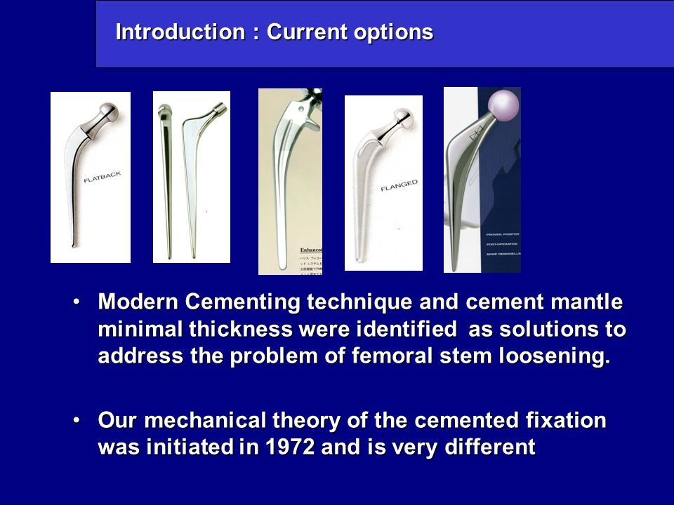 2 to get a self alignment of the stem with the femoral diaphysis axis 5 modify the stem design: A large range of sizes in our study, line to line stem without distal centralizer were better aligned than undersized stems fitted with a centralizer T Scheerlinck and coll CT analysis of defects of the cement mantle And alignment of the stem JBJS 88 B,1 19-25
