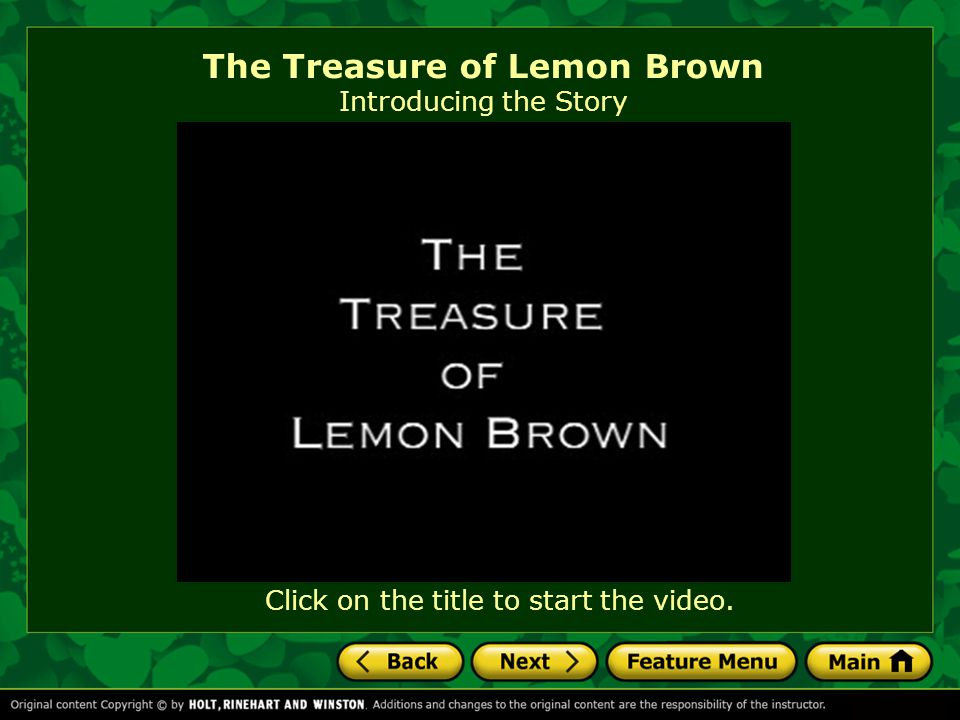 Click on the title to start the video. The Treasure of Lemon Brown Introducing the Story
