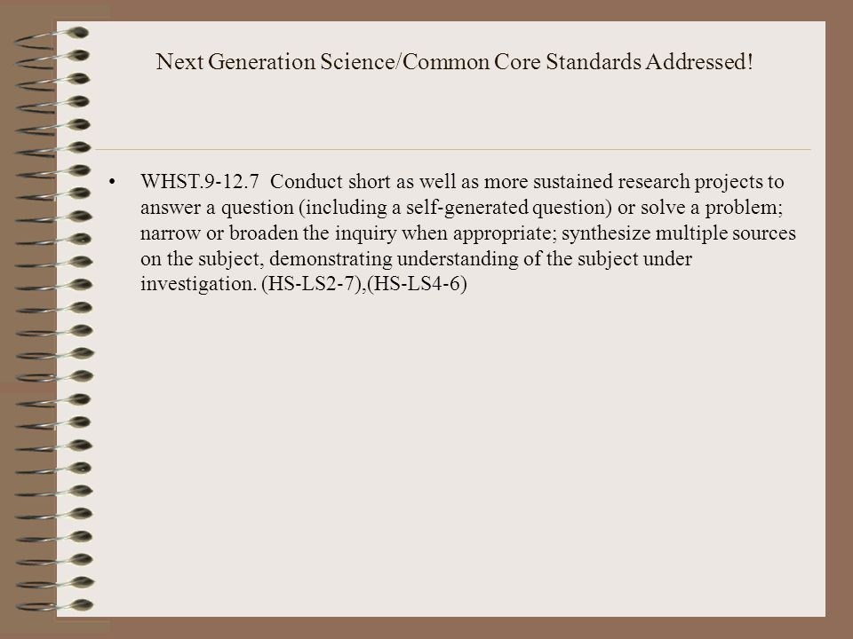 Next Generation Science/Common Core Standards Addressed.