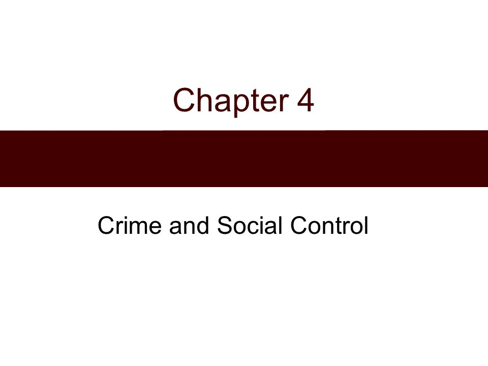 Chapter 4 Crime and Social Control