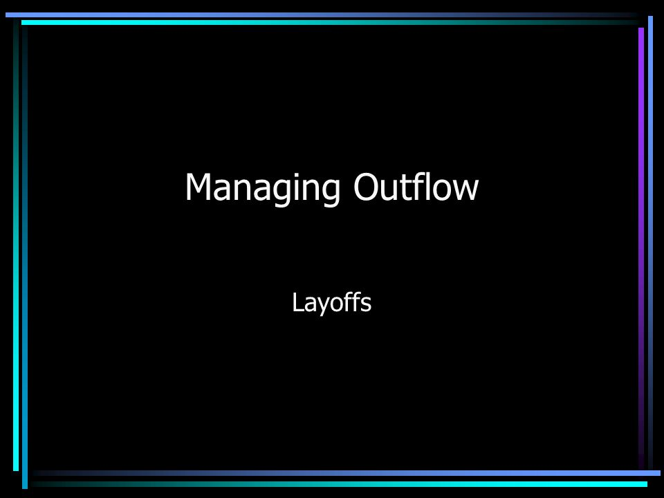 Managing Outflow Layoffs