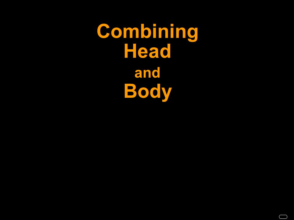 Combining Head and Body