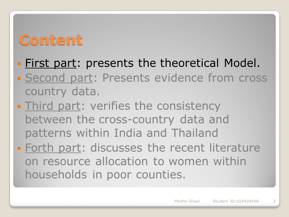 Content First part: presents the theoretical Model. Second part: Presents evidence from cross country data. Third part: verifies the consistency betwe