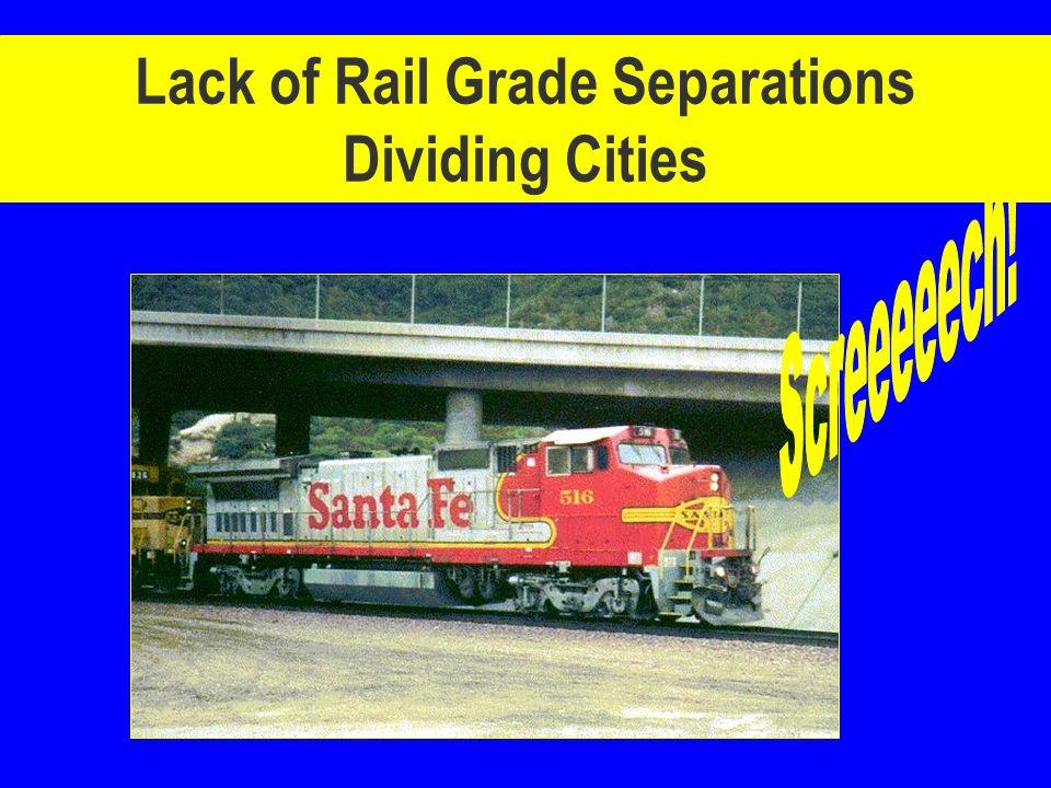 Lack of Rail Grade Separations Dividing Cities