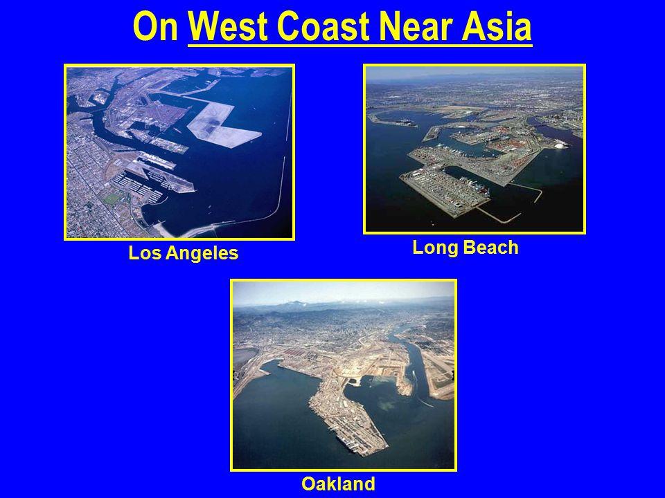 On West Coast Near Asia Los Angeles Long Beach Oakland