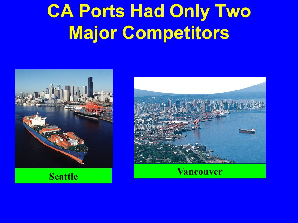 Seattle Vancouver CA Ports Had Only Two Major Competitors
