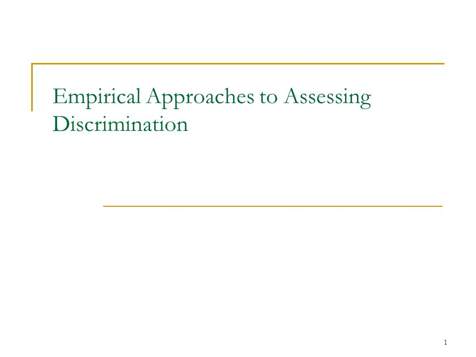 12 Empirical Approaches to Assessing Discrimination Assessing discrimination using large datasets (cont.) What if we divide labor market up into: White-collar (highly academically skill intensive jobs) Blue-collar (less academically skill intensive jobs) Then run similar regressions to before.