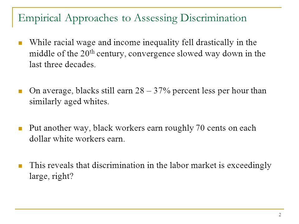 13 Empirical Approaches to Assessing Discrimination Assessing discrimination using large datasets (cont.) White-collar