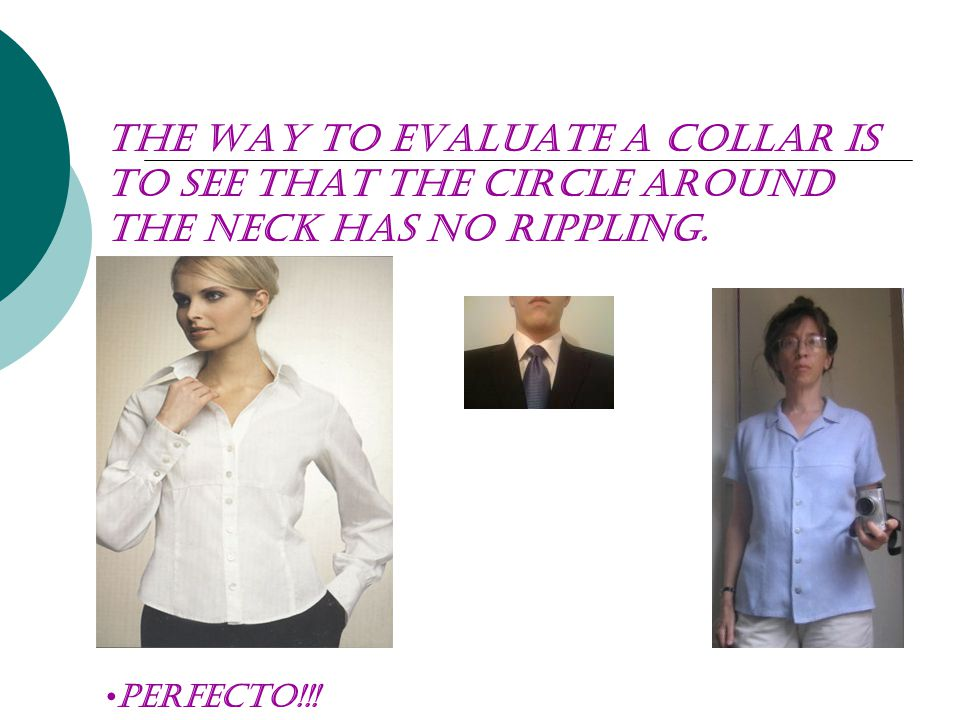 The way to evaluate a collar is to see that the circle around the neck has no rippling. Perfecto!!!