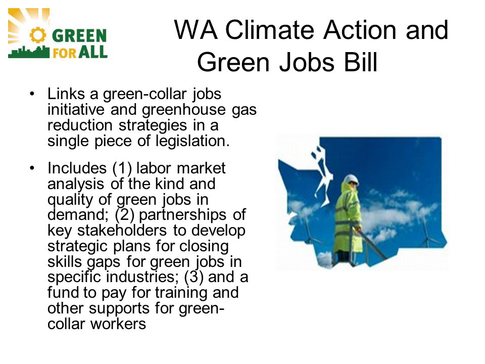 WA Climate Action and Green Jobs Bill Links a green-collar jobs initiative and greenhouse gas reduction strategies in a single piece of legislation.