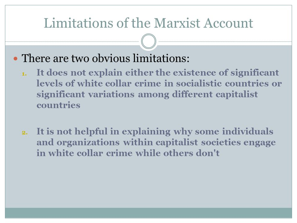 Limitations of the Marxist Account There are two obvious limitations: 1.