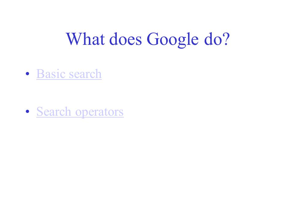 What does Google do Basic search Search operators