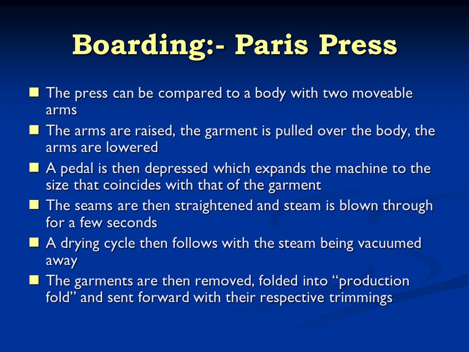 Boarding:- Paris Press The press can be compared to a body with two moveable arms The press can be compared to a body with two moveable arms The arms