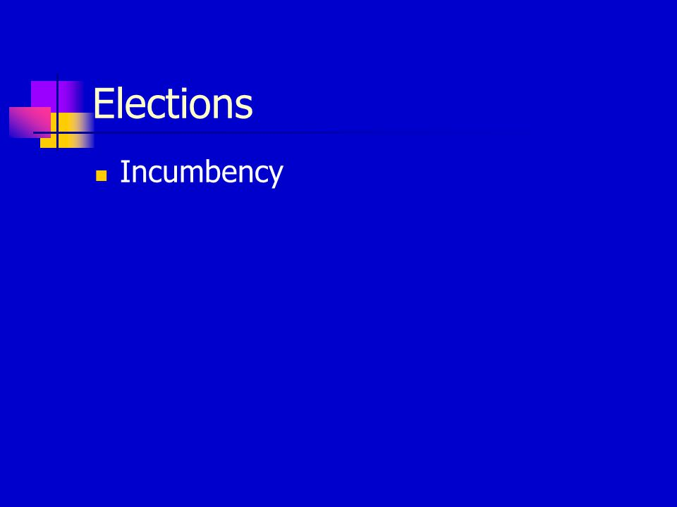 Elections Incumbency