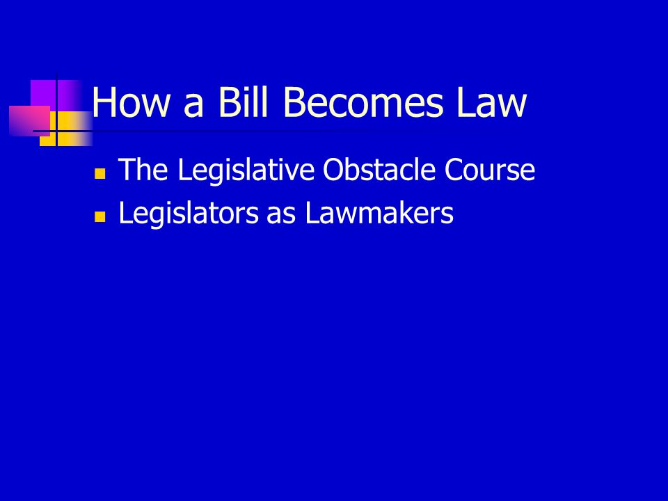 The Legislative Obstacle Course Legislators as Lawmakers