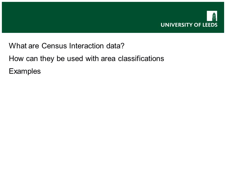 What are Census Interaction data? How can they be used with area classifications Examples