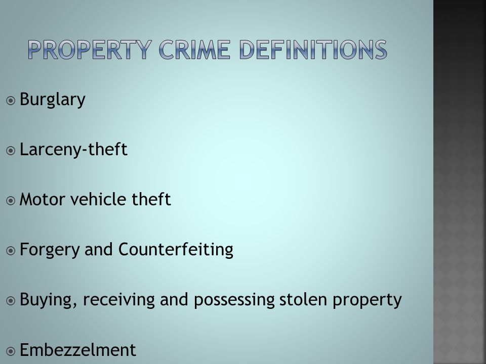  Burglary  Larceny-theft  Motor vehicle theft  Forgery and Counterfeiting  Buying, receiving and possessing stolen property  Embezzelment