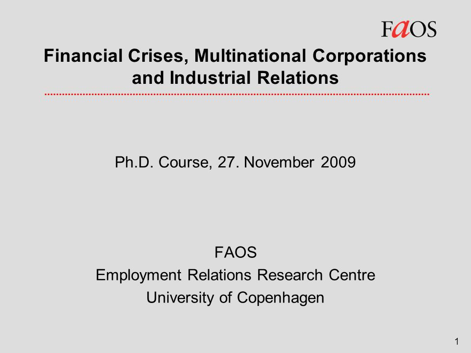1 Financial Crises, Multinational Corporations and Industrial Relations Ph.D.