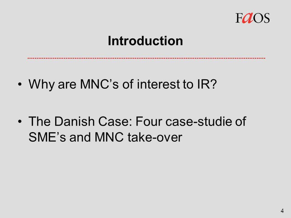 4 Introduction Why are MNC's of interest to IR.
