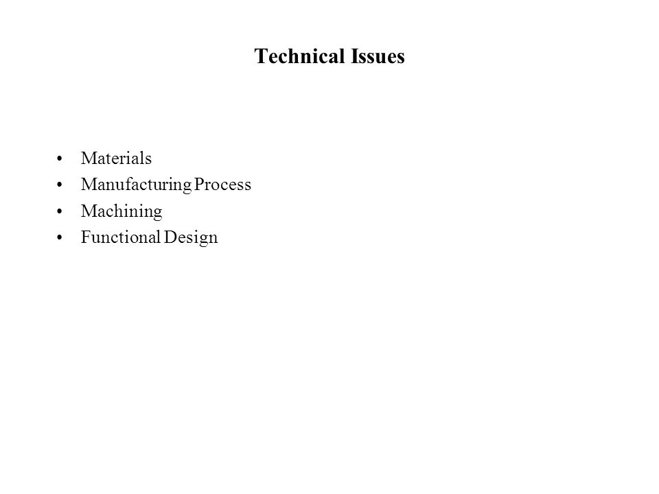 Technical Issues Materials Manufacturing Process Machining Functional Design
