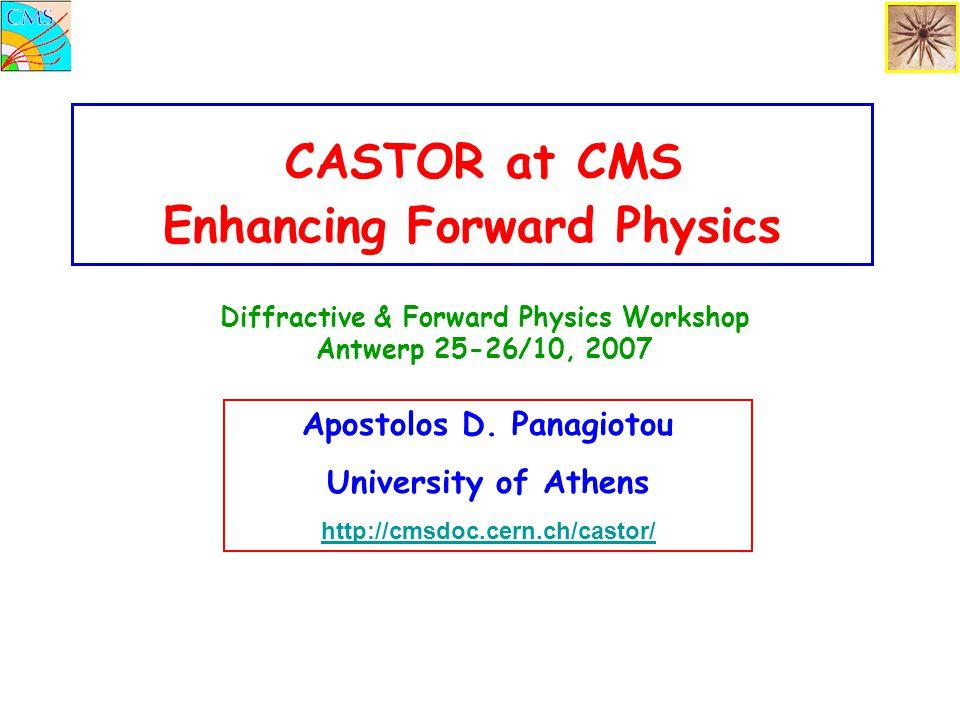 CASTOR at CMS Enhancing Forward Physics Apostolos D.